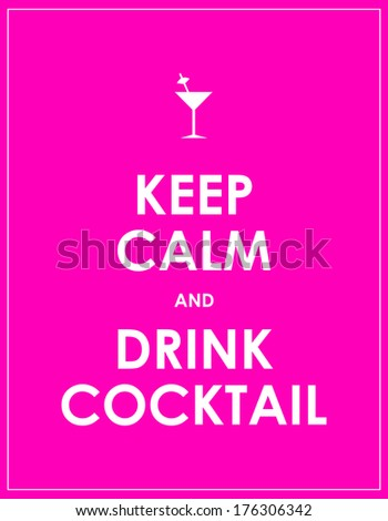 keep calm and drink cocktail