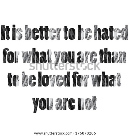 it is better to be hated for