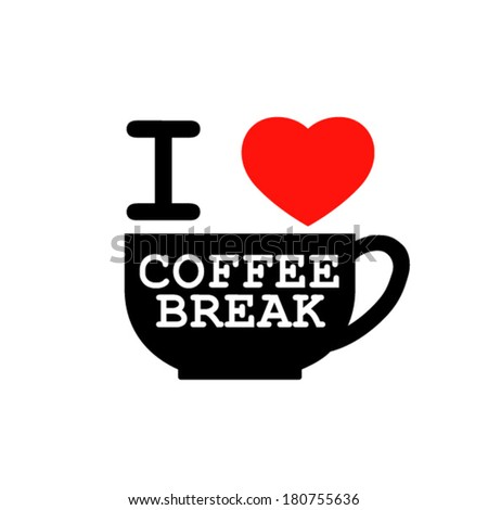 i love coffee break vector