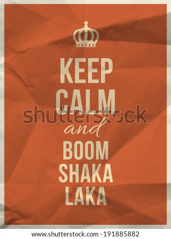 keep calm and boom shakalaka