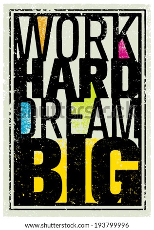 work hard dream big creative