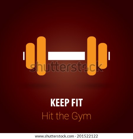 keep fit   hit the gym