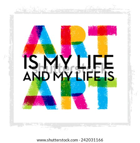 art is my life creative