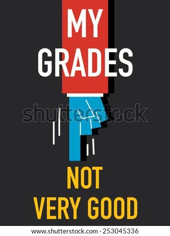 words my grades not very good