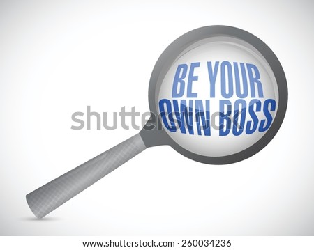 be your own boss magnify