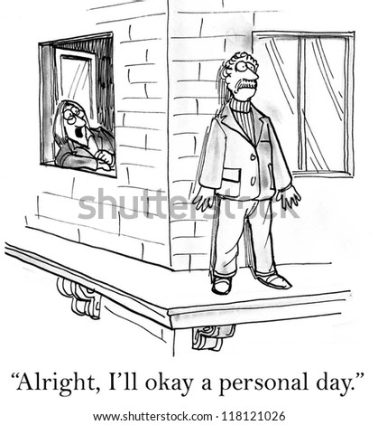 """Alright, I'll okay a personal day."" - stock photo"
