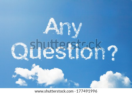 """""""Any Question?"""" a cloud word on sky - stock photo"""