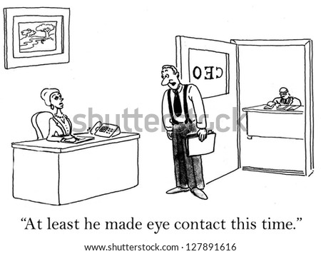 """At least he made eye contact this time."" - stock photo"
