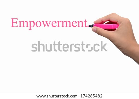 Business hand writing Empowerment concept  - stock photo