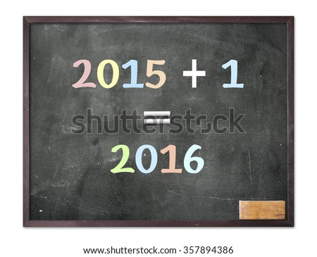 2015-2016 change represents the new year 2016. Black board display 2015 + 1 = 2016. Happy, Beginning, Life, Business, Education, Teachers Day, Classroom, Tomorrow, Start, Leap concept - stock photo