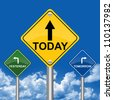 3 Choices of Colorful Street Sign Pointing to Tomorrow, Today and Yesterday With Blue Sky Background - stock photo