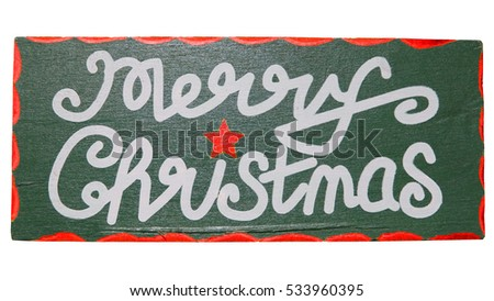 Close Up Of A Small Christmas Sign Painted On Wood And Isolated In White