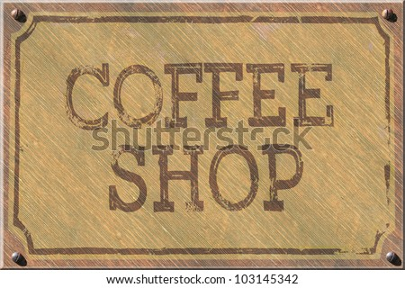 Coffee shop sign, 1890's vintage, Douglas Fir Board worn and aged with a nice patina. Also 4 rusted and worn screws in each corner. / Coffee Shop Sign, Vintage Wood / Very nice retro look. - stock photo