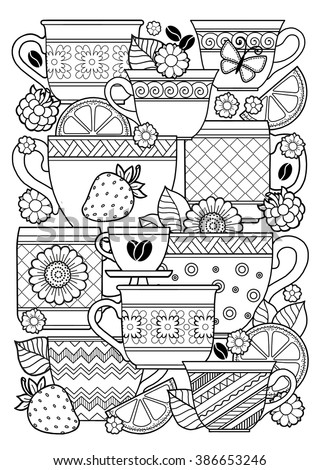 Coloring book for adult. Cups of herbal tea and coffee.Flowers and fruits. Raster copy. - stock photo