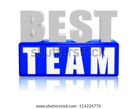3d color letters and block with text - best team - stock photo