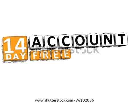 3D Get 14 Day Account Free Block Letters over white background - stock photo