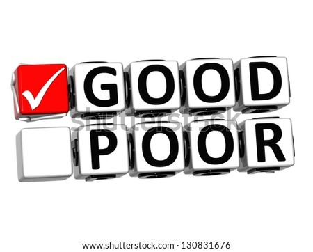 3D Good Poor Button Click Here Block Text over white background - stock photo