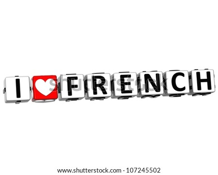 3D I Love French Button Click Here Block Text over white background - stock photo