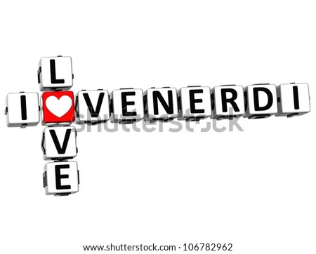 3D I Love Friday in Italian Language Crossword on white background - stock photo