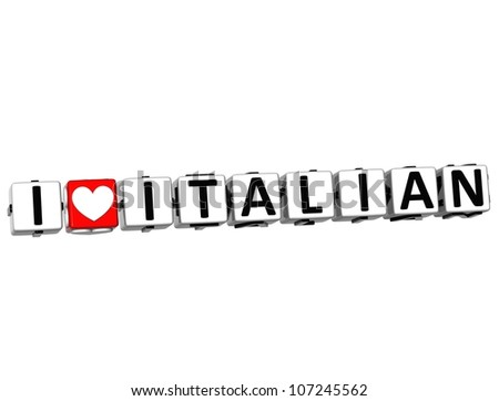 3D I Love Italian Button Click Here Block Text over white background - stock photo