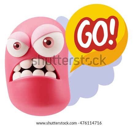 3d Illustration Angry Face Emoticon saying Go with Colorful Speech Bubble.