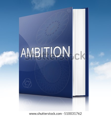 3d Illustration depicting a text book with an ambition concept title.