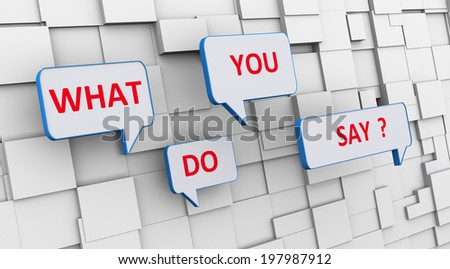 3d illustration of bubble speech of question what do you say on abstract block background - stock photo