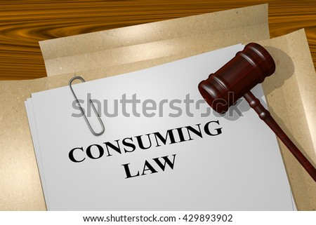 "3D illustration of ""CONSUMING LAW"" title on Legal Documents. Legal concept."