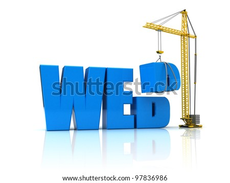 3d illustration of crane building text 'web' over white background - stock photo