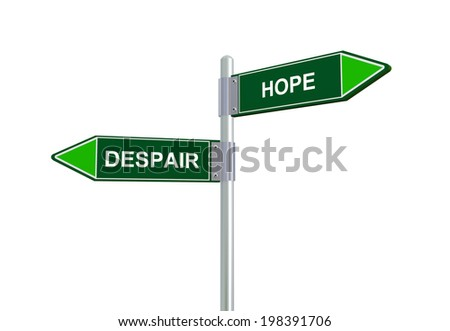 3d illustration of despair and hope road sign.  - stock photo