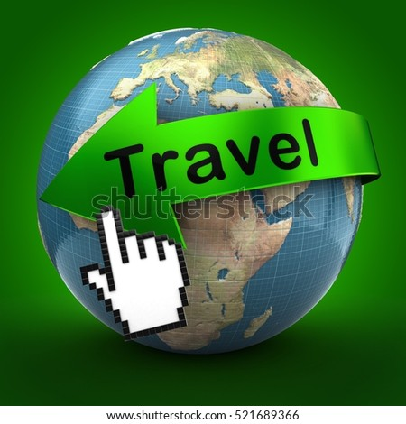 3d illustration of Earth over green background  with travel text on green arrow