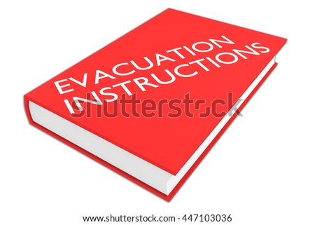 "3D illustration of ""EVACUATION INSTRUCTIONS"" script on a book, isolated on white. Emergency concept."