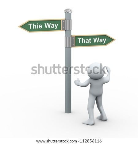 3d Illustration of frustrated man in front of road sign this way and thay way. 3d rendering of human character. - stock photo