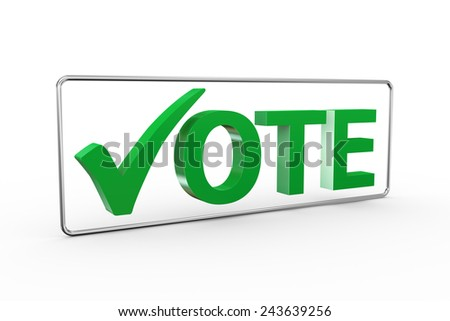 3d illustration of green right tick check mark symbol with word vote - stock photo