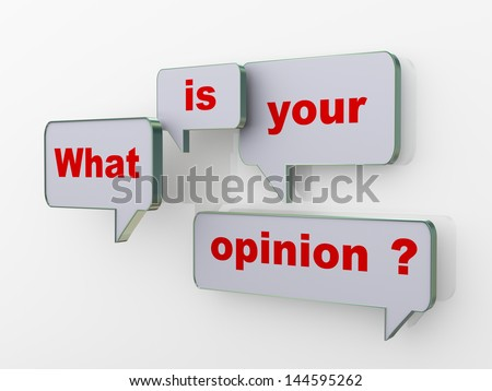 3d illustration of group of bubble speech having phrase what is your opinion - stock photo