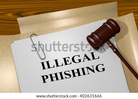 3D illustration of ILLEGAL PHISHING title on Legal Documents. Legal concept. - stock photo