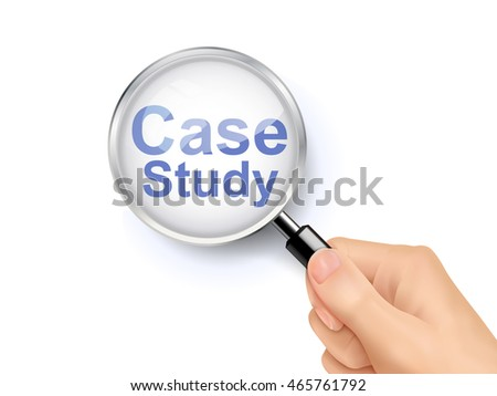 3D illustration of magnifying glass over the words of case study