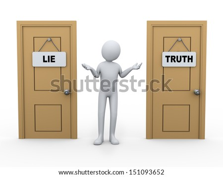 3d illustration of man between two doors with lie and truth sign board. 3d rendering of human people character. - stock photo