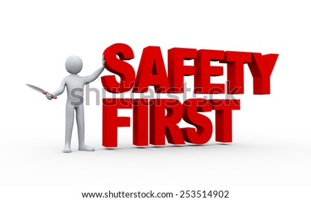 3d illustration of man holding knife and standing with word text safety first.  3d rendering of human people character - stock photo