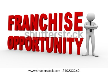 3d Illustration of man standing with text franchise opportunity. 3d rendering of people - human character. - stock photo