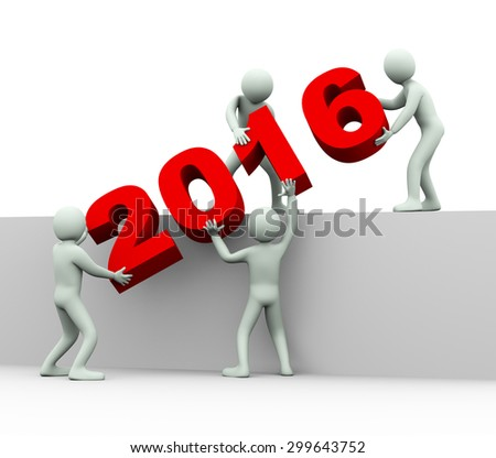 3d illustration of men placing year 2016. 3d rendering of human people character and team work - stock photo