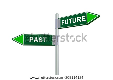 3d illustration of past and future road sign. - stock photo