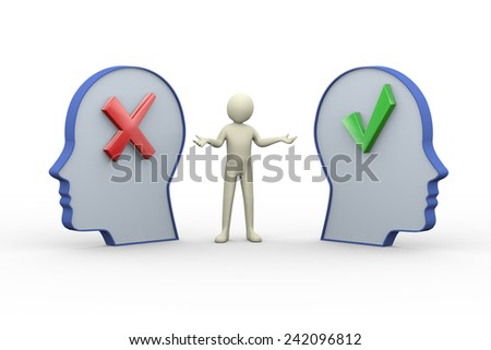 3d illustration of person in between two opposite human heads having correct right tick mark and cross wrong symbol sign.  3d rendering of human people character. - stock photo
