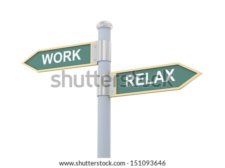 3d illustration of roadsign of words work and relax - stock photo