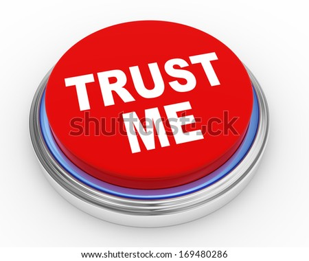 3d illustration of trust me button - stock photo
