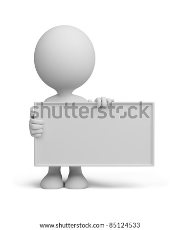 3d man standing with a empty board. 3d image. Isolated white background.