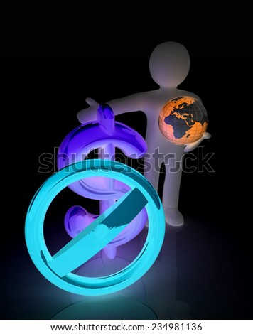 3d man with prohibition sign, Earth and dollar - stock photo