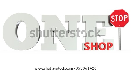 3d one stop shop sign on white background - stock photo