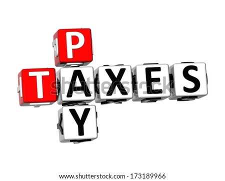 3D Pay Taxes Crossword on white background  - stock photo