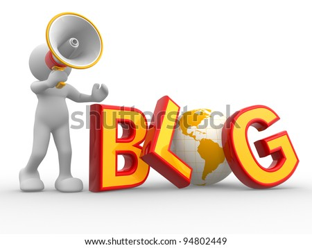 "3d people - human character , person with a megaphone and word ""Blog"". The concept of communication. 3d render - stock photo"